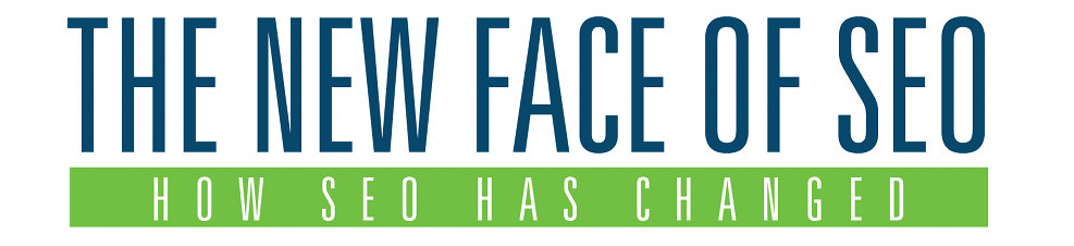 The New Face of SEO: How SEO Has Changed