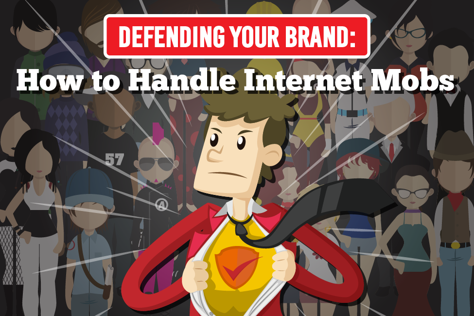 Defending Your Brand: How to Handle Internet Mobs