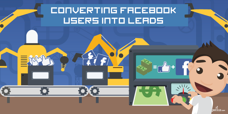 Converting Facebook Users Into Leads
