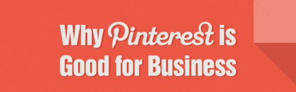 Why Pinterest Is Good for Business