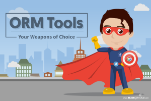 ORM Tools - Your Weapons of Choice