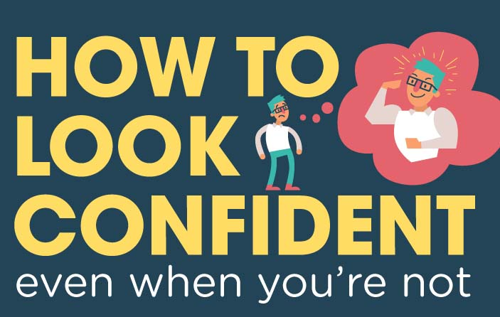 How To Look Confident (Even If You Are Not)