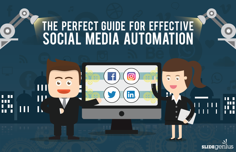 The Perfect Guide for Effective Social Media Automation